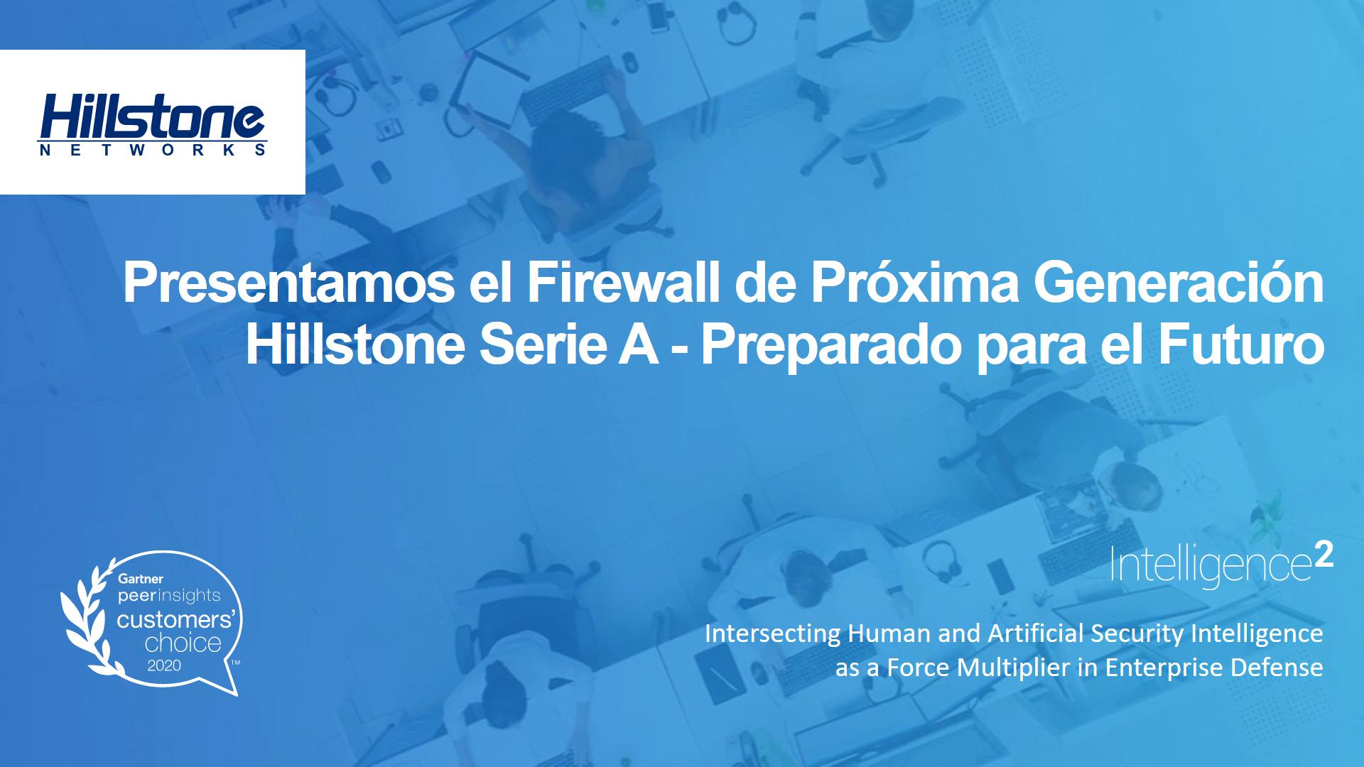 Watch Presentamos el Firewall de Próxima Generación Hillstone Serie A – Preparado para el Futuro