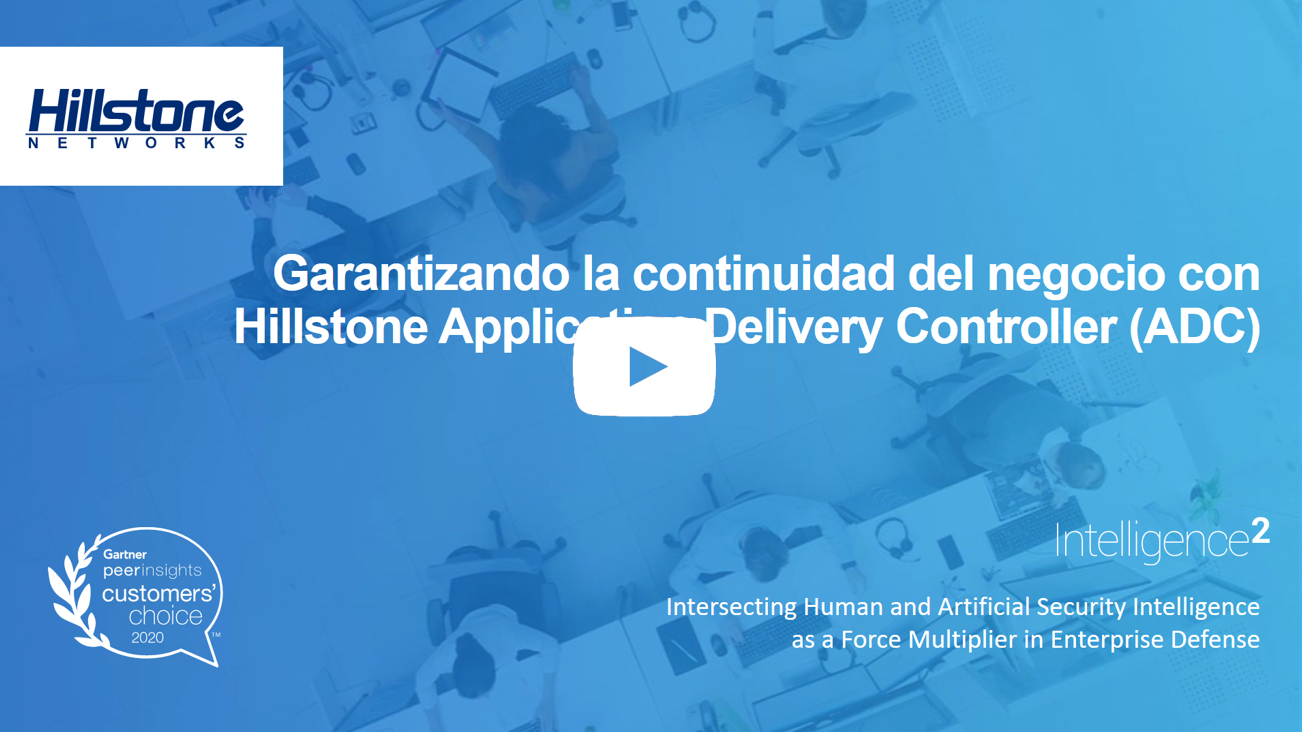Watch Garantizando la continuidad del negocio con Hillstone ADC