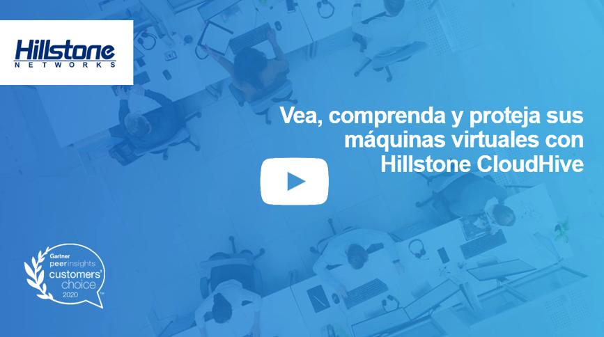 Watch Vea, comprenda y proteja sus máquinas virtuales con Hillstone CloudHive