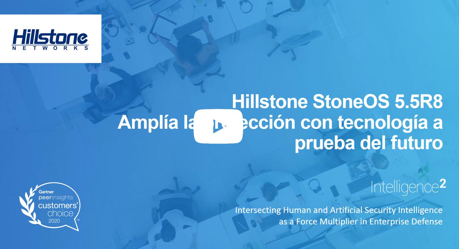 Watch La Actualización de Hillstone StoneOS Recoge los Requisitos Actuales de Seguridad Cibernética