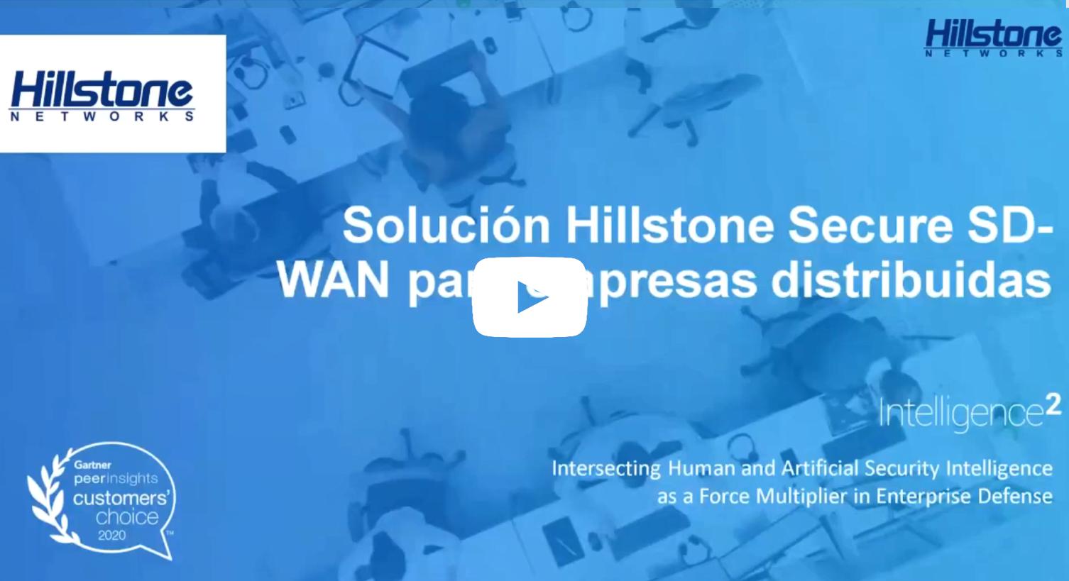 Watch LA SOLUCIÓN SEGURA SD-WAN DE HILLSTONE PARA LAS EMPRESAS DISTRIBUIDAS