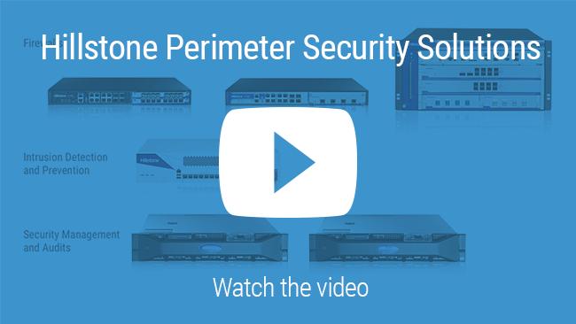 Watch Video: Portafolio de Hillstone soluciones de seguridad para perimetro