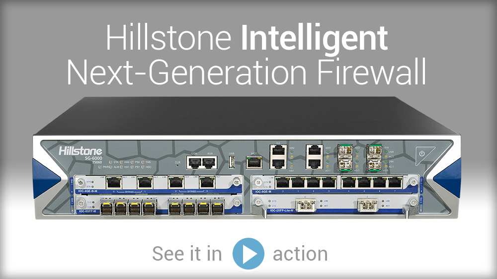 Watch Video: Hillstone firewall de próxima generación inteligente